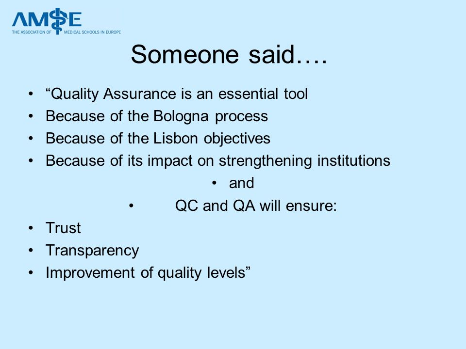 Someone said…. Quality Assurance is an essential tool