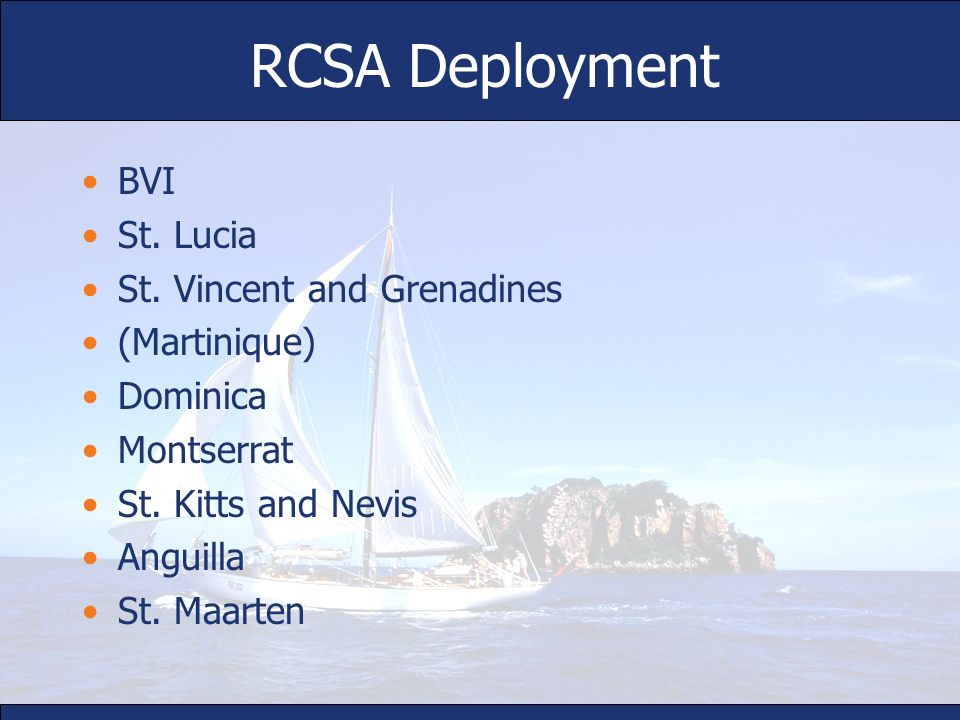 RCSA Deployment BVI St. Lucia St. Vincent and Grenadines (Martinique)