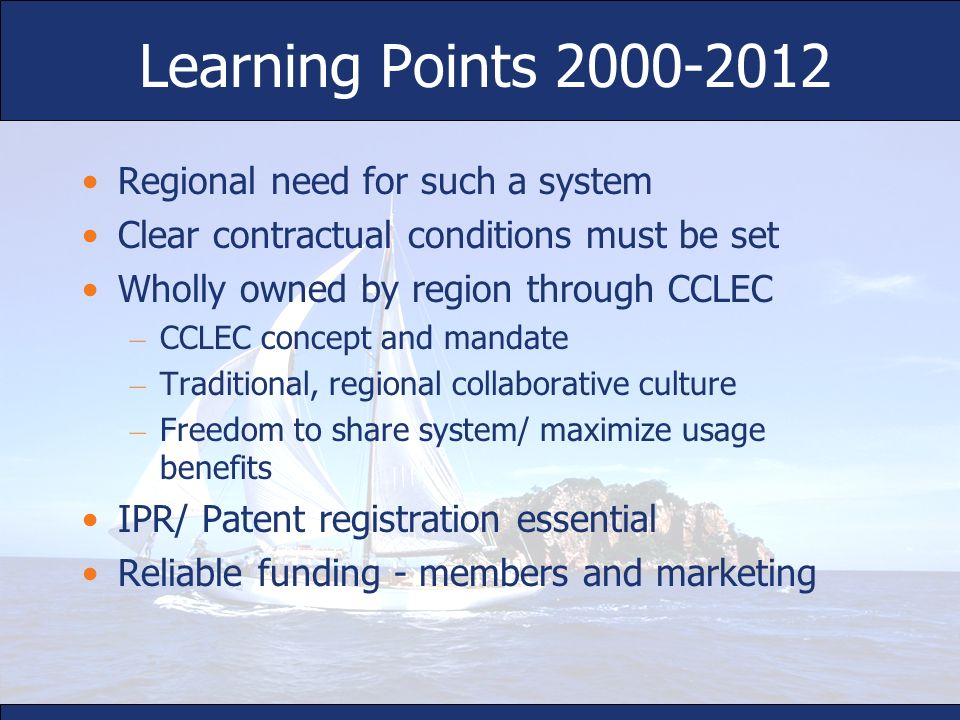 Learning Points Regional need for such a system
