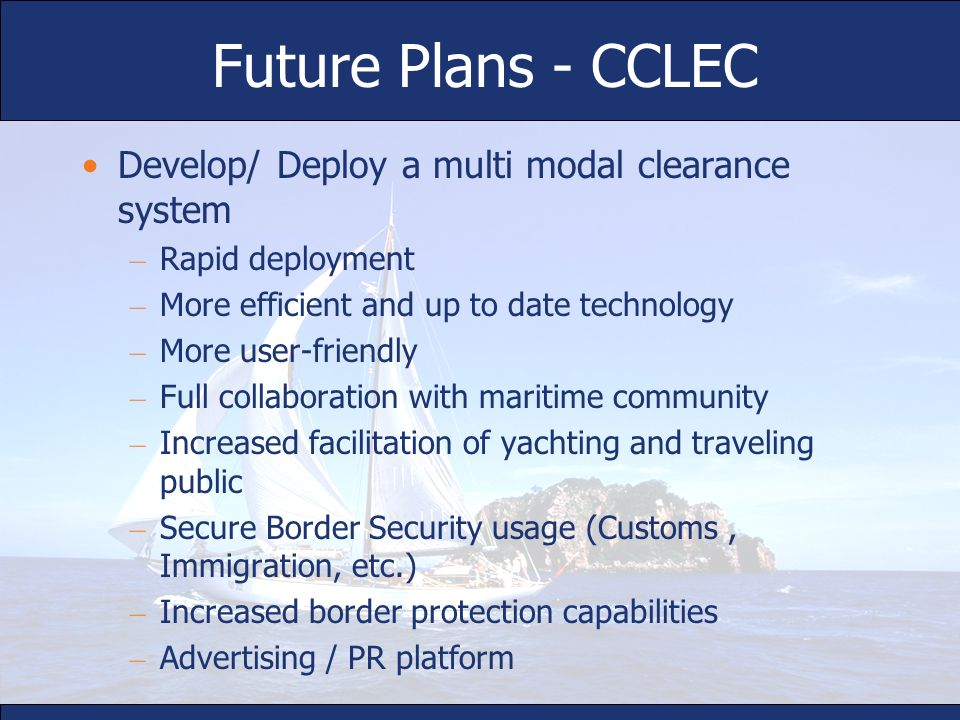 Future Plans - CCLEC Develop/ Deploy a multi modal clearance system