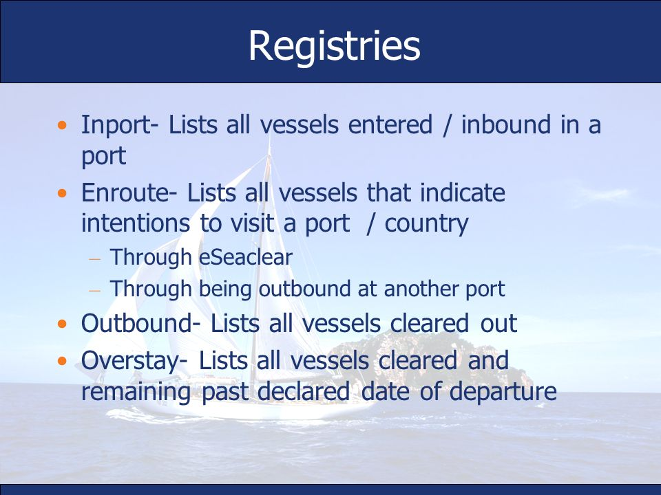 Registries Inport- Lists all vessels entered / inbound in a port