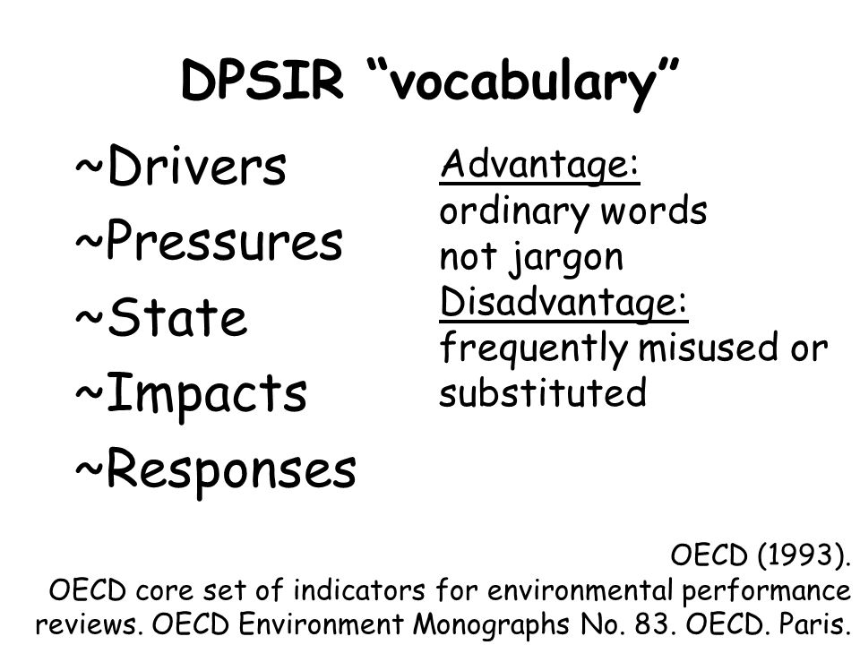 DPSIR vocabulary Drivers Pressures State Impacts Responses