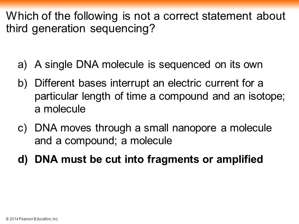 Which of the following is not a correct statement about third generation sequencing