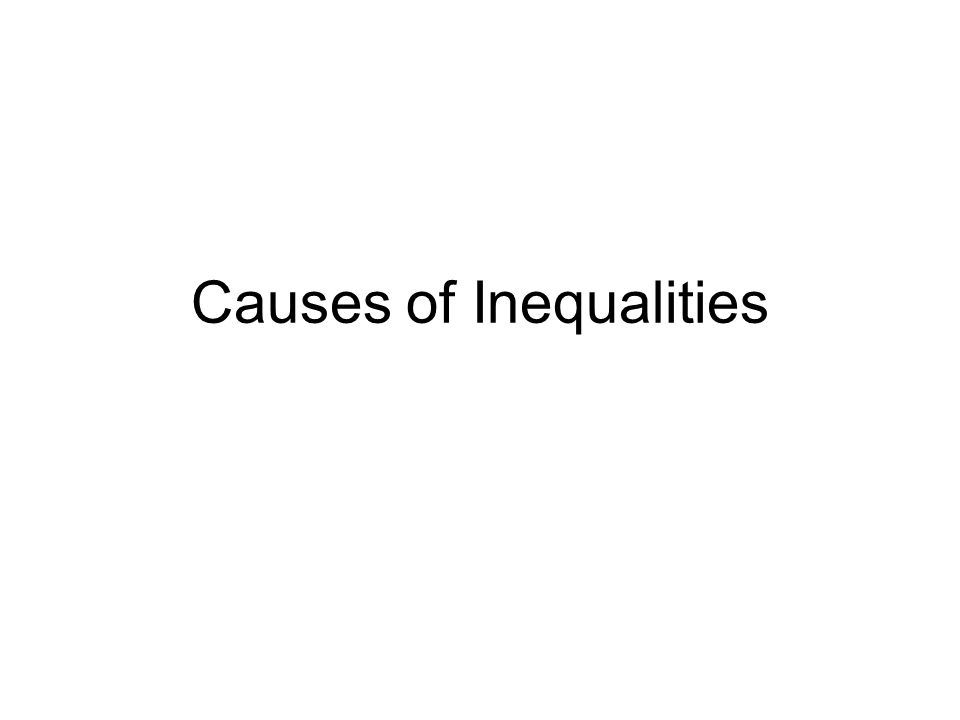Causes of Inequalities