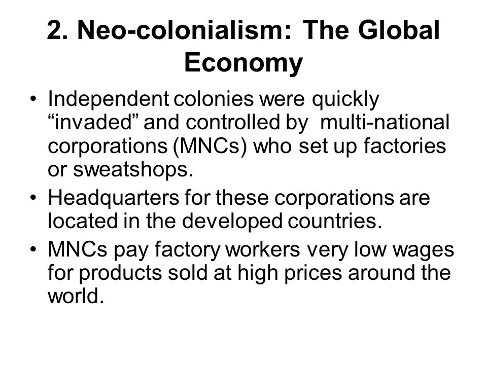 2. Neo-colonialism: The Global Economy