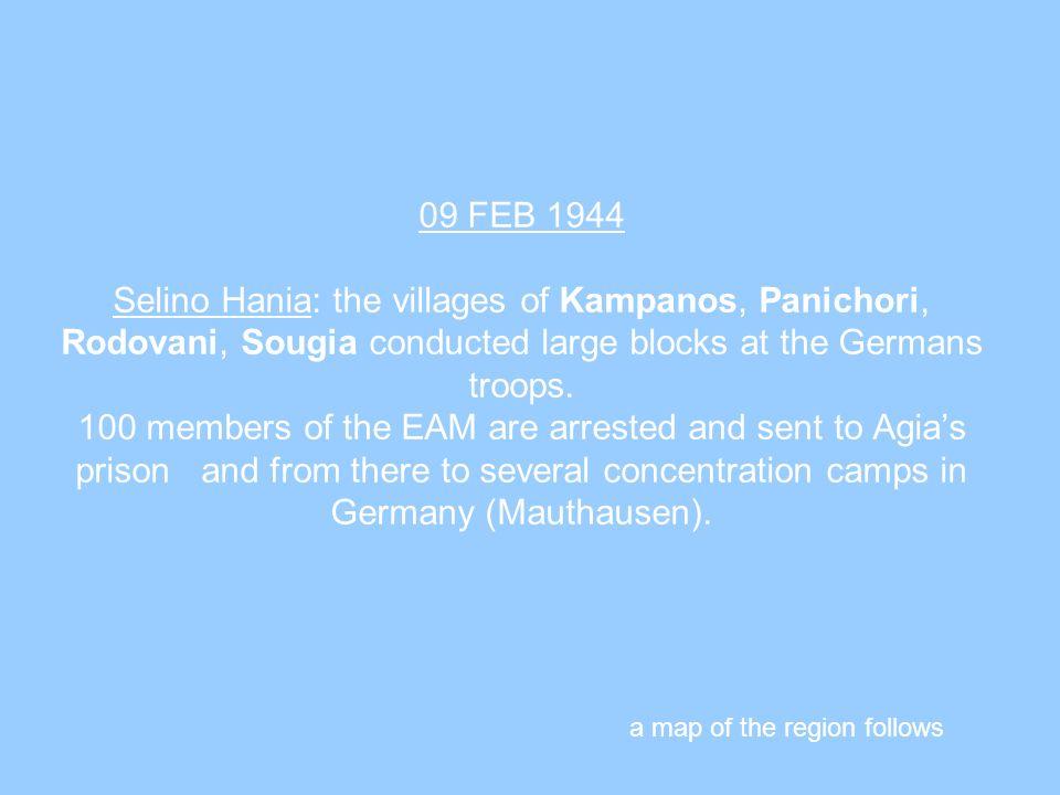 09 FEB 1944 Selino Hania: the villages of Kampanos, Panichori, Rodovani, Sougia conducted large blocks at the Germans troops.