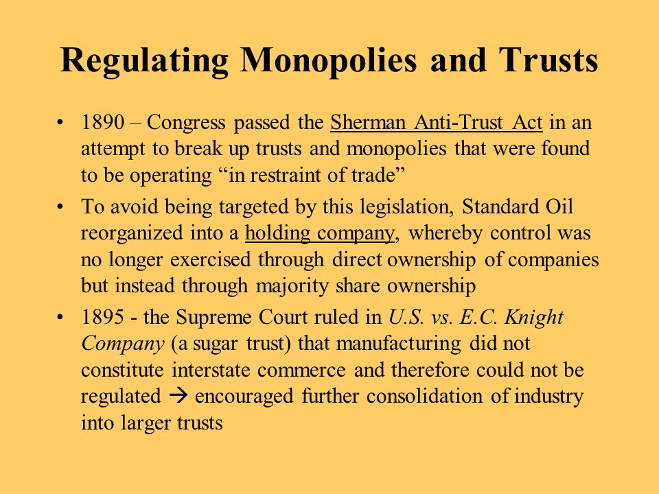 Regulating Monopolies and Trusts