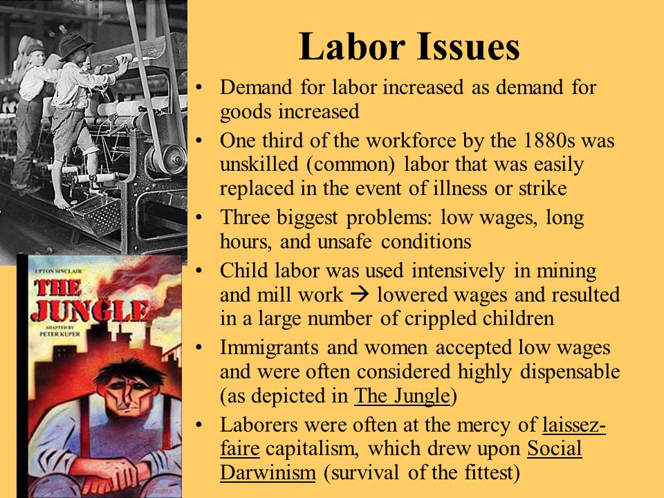 Labor Issues Demand for labor increased as demand for goods increased