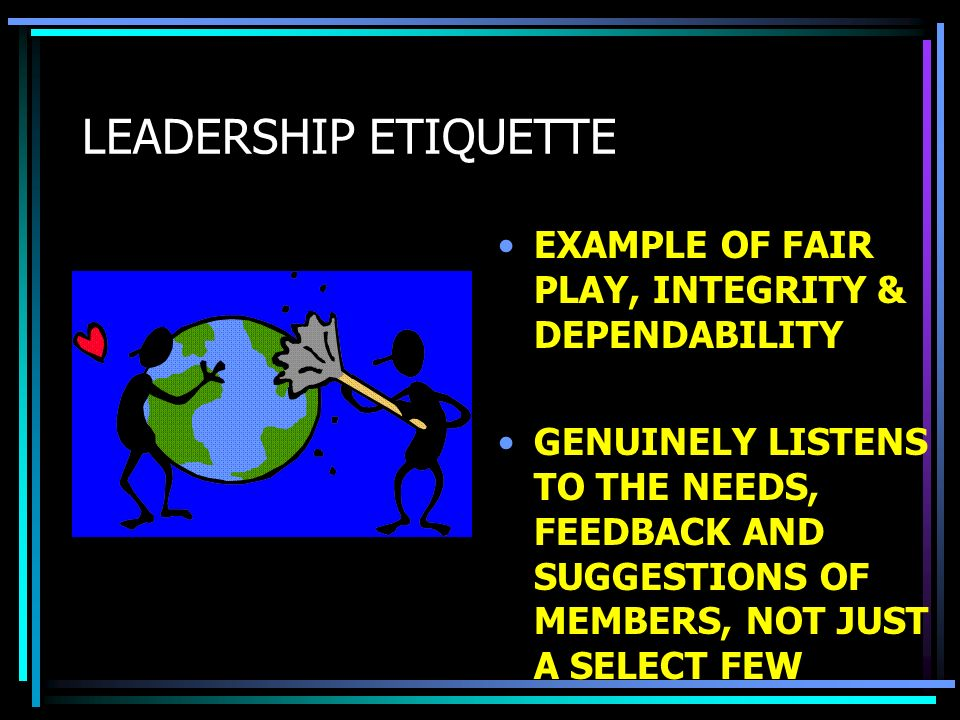 LEADERSHIP ETIQUETTE EXAMPLE OF FAIR PLAY, INTEGRITY & DEPENDABILITY