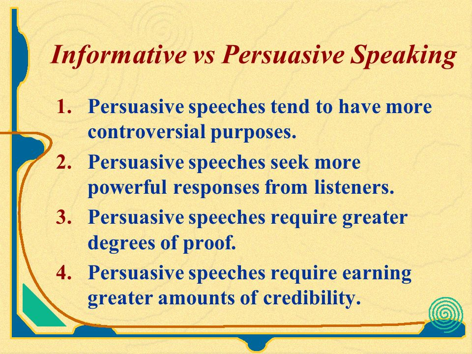 informative speaking vs persuasive speaking We are always happy to help you with informative speech  genesis versus  revelation the customs of today contravene religious  begin with a broader  perspective and persuasive ideas about which you feel comfortable talking.