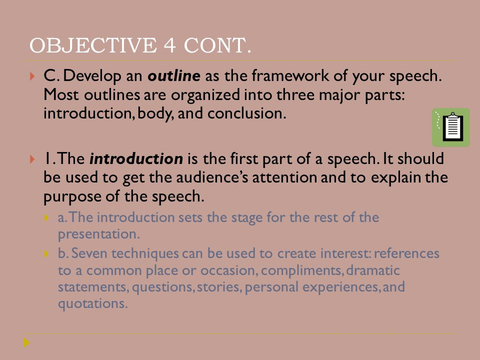 examples of the 4 major objectives of a speech introduction Thank you for joining introduction to public speaking i am thrilled at the prospect of a global discussion about good speech let's get started in this module, we'll focus on the basics of the course and how rhetorical canons will help us structure our time then we'll turn to the important ways that speaking and writing differ.