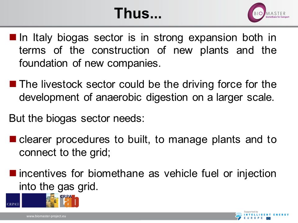 Thus... In Italy biogas sector is in strong expansion both in terms of the construction of new plants and the foundation of new companies.