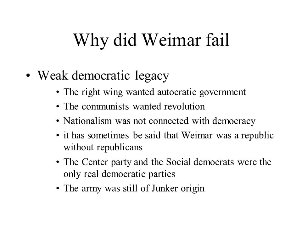 why did the weimar republic fail essay The good days of the weimar republic came to an end in the late 1920s, especially as the depression began to take a hold on the german economy.