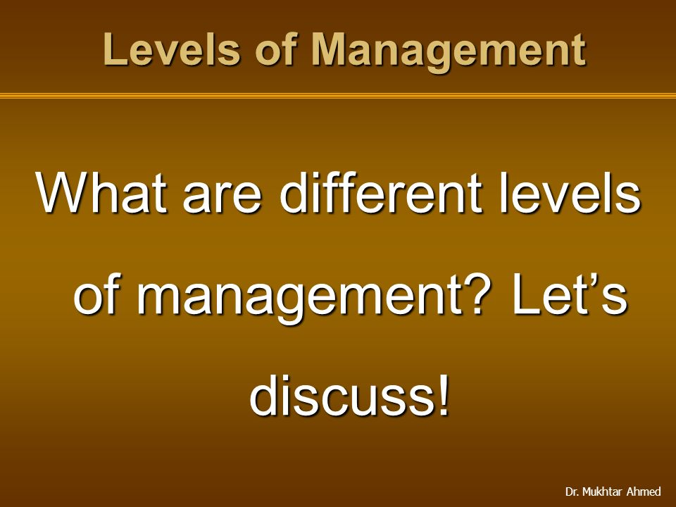 What are different levels of management Let's discuss!
