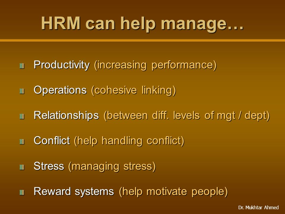 HRM can help manage… Productivity (increasing performance)