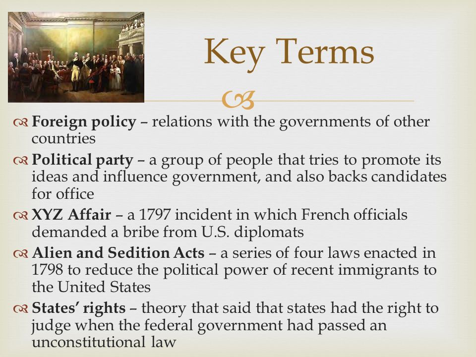 Key Terms Foreign policy – relations with the governments of other countries.
