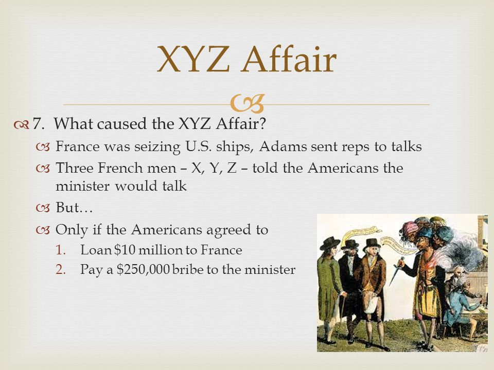 XYZ Affair 7. What caused the XYZ Affair