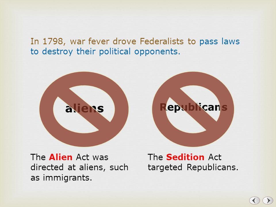 In 1798, war fever drove Federalists to pass laws to destroy their political opponents.