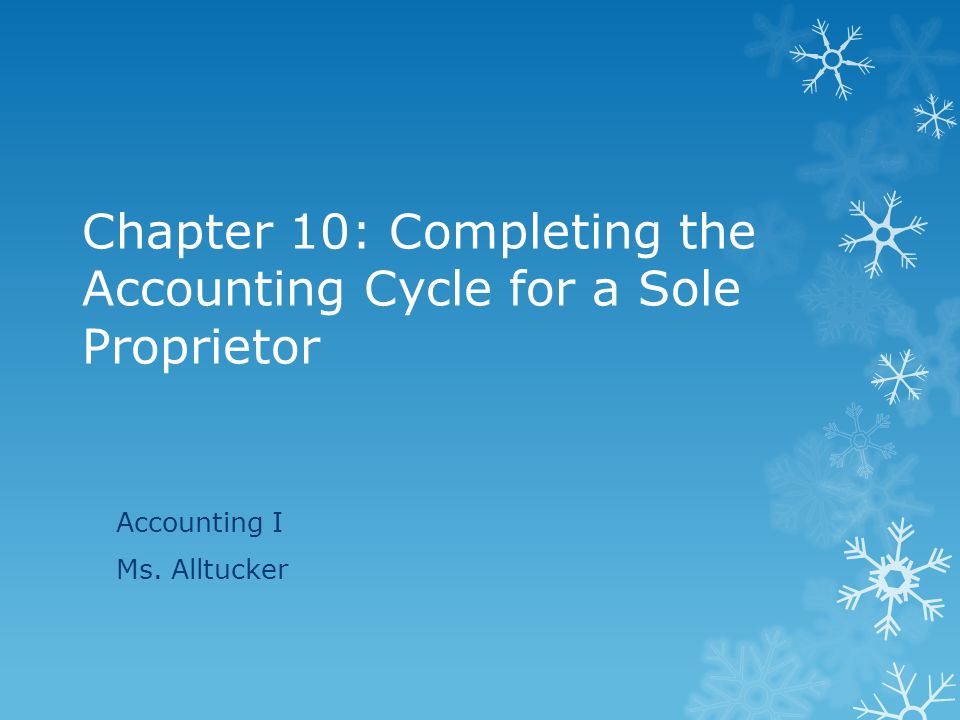 Chapter 10 Completing The Accounting Cycle For A Sole Proprietor