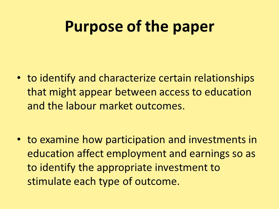 Purpose of the paperto identify and characterize certain relationships that might appear between access to education and the labour market outcomes.