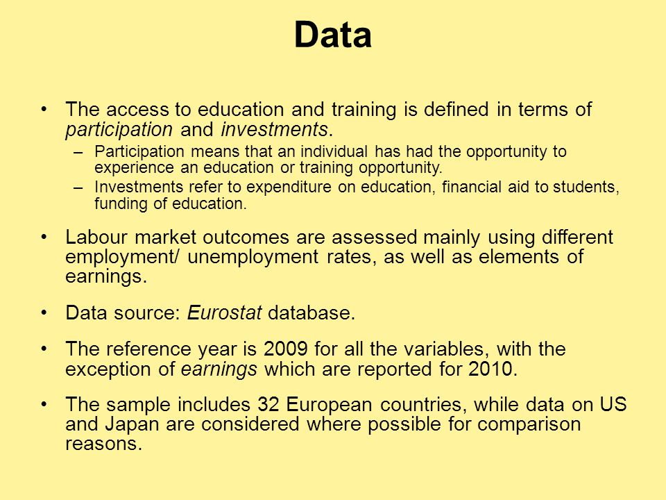 Data The access to education and training is defined in terms of participation and investments.
