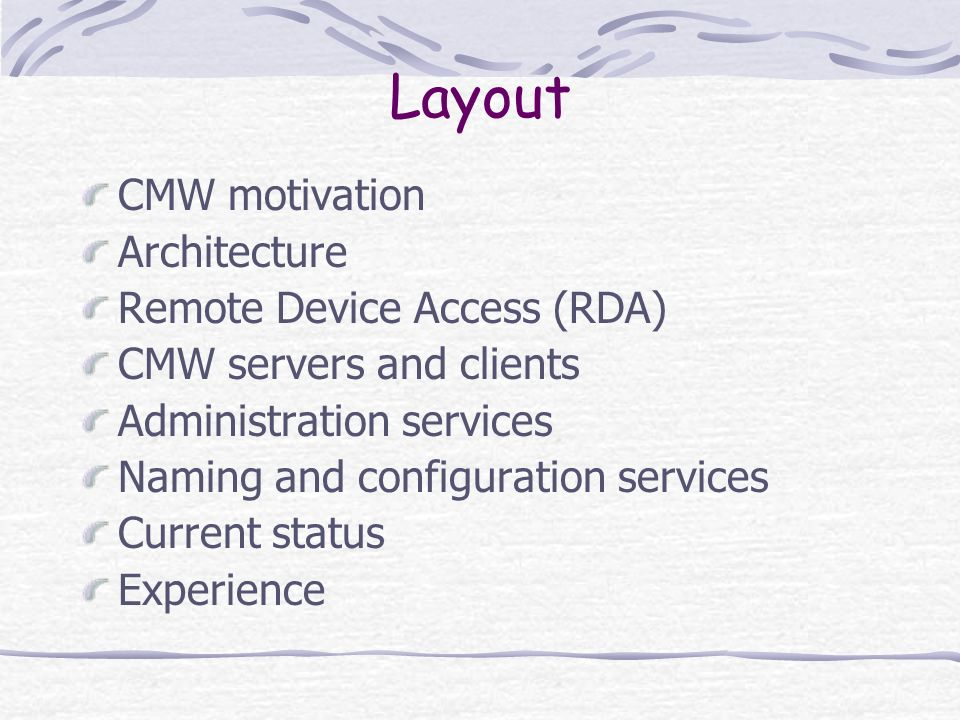 Layout CMW motivation Architecture Remote Device Access (RDA)