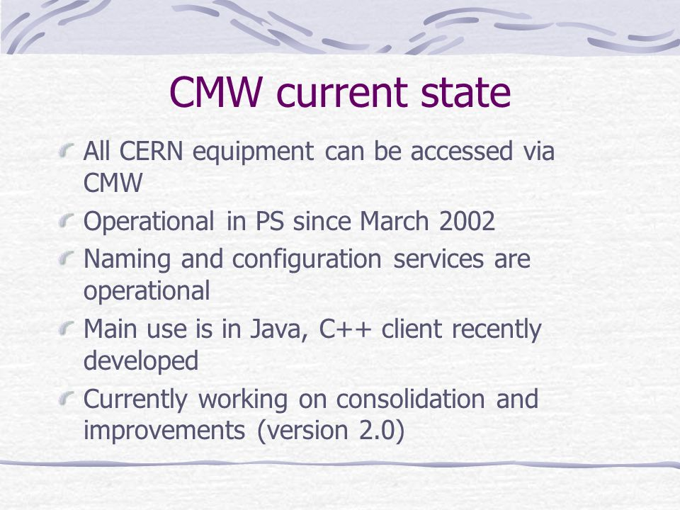 CMW current state All CERN equipment can be accessed via CMW