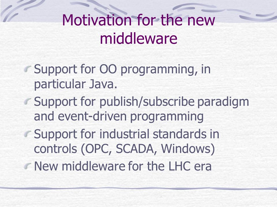 Motivation for the new middleware