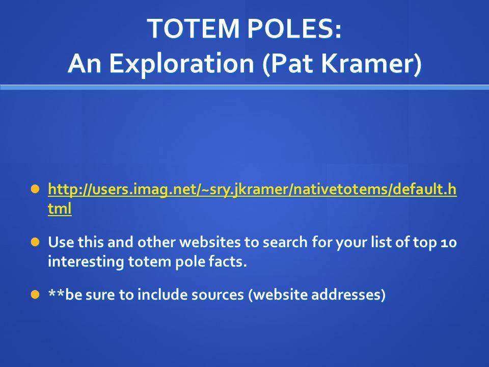 TOTEM POLES: An Exploration (Pat Kramer)