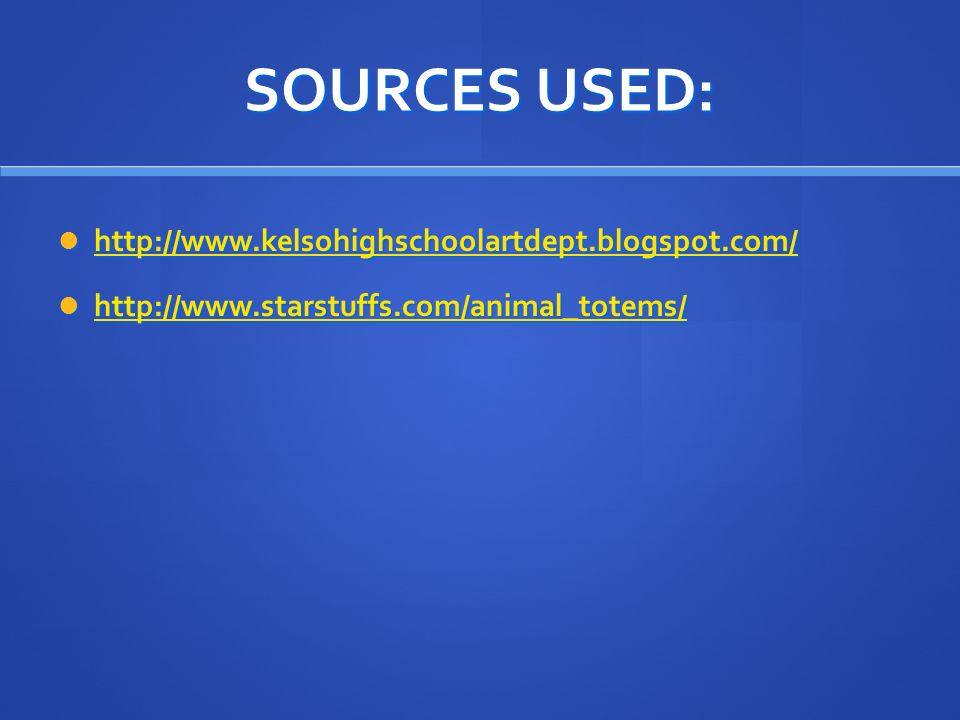 SOURCES USED: http://www.kelsohighschoolartdept.blogspot.com/