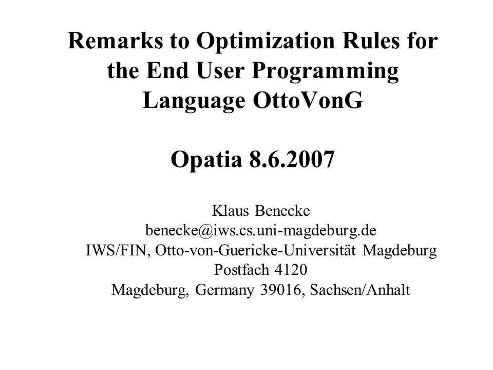 Remarks to Optimization Rules for the End User Programming Language OttoVonG Opatia 8.6.2007