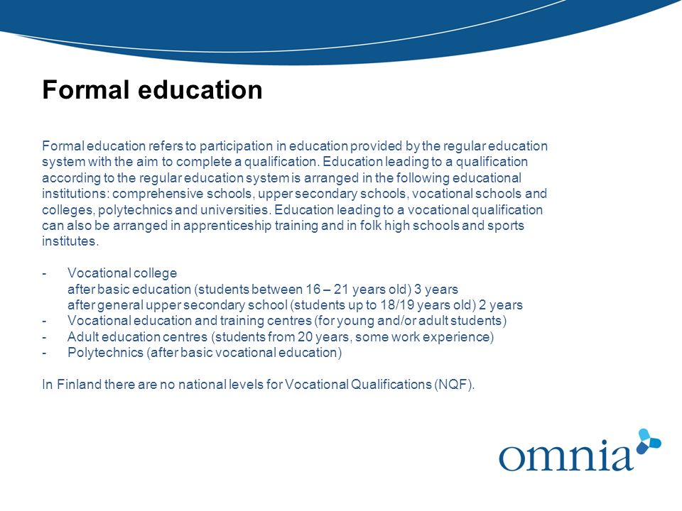 Formal education Formal education refers to participation in education provided by the regular education.