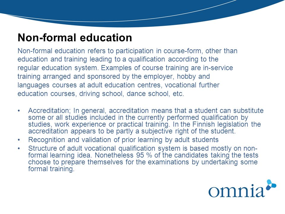 Non-formal education Non-formal education refers to participation in course-form, other than.
