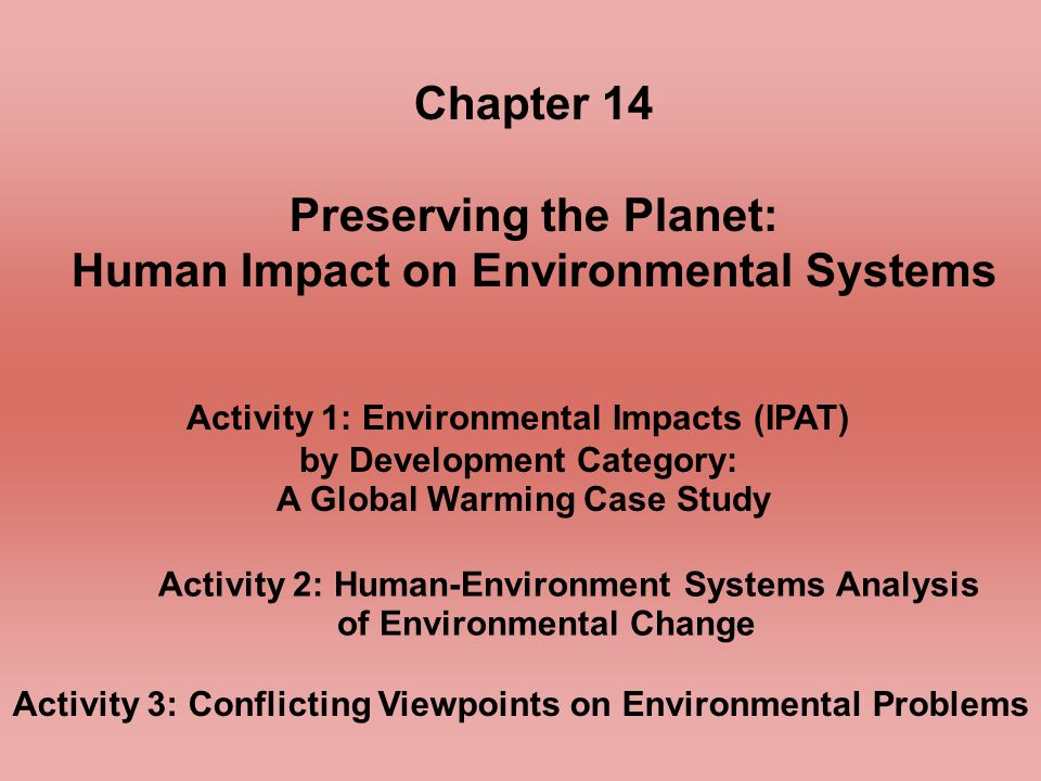 impact on environment preserving the planet human impact on environmental systems ppt