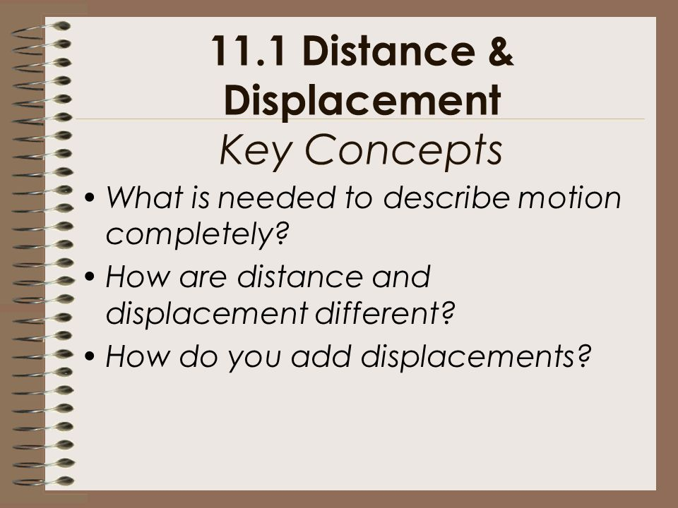 11.1 Distance & Displacement Key Concepts