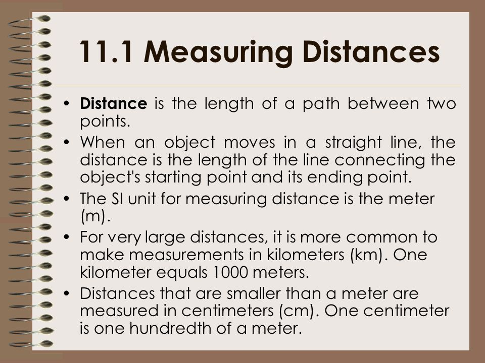 11.1 Measuring Distances Distance is the length of a path between two points.