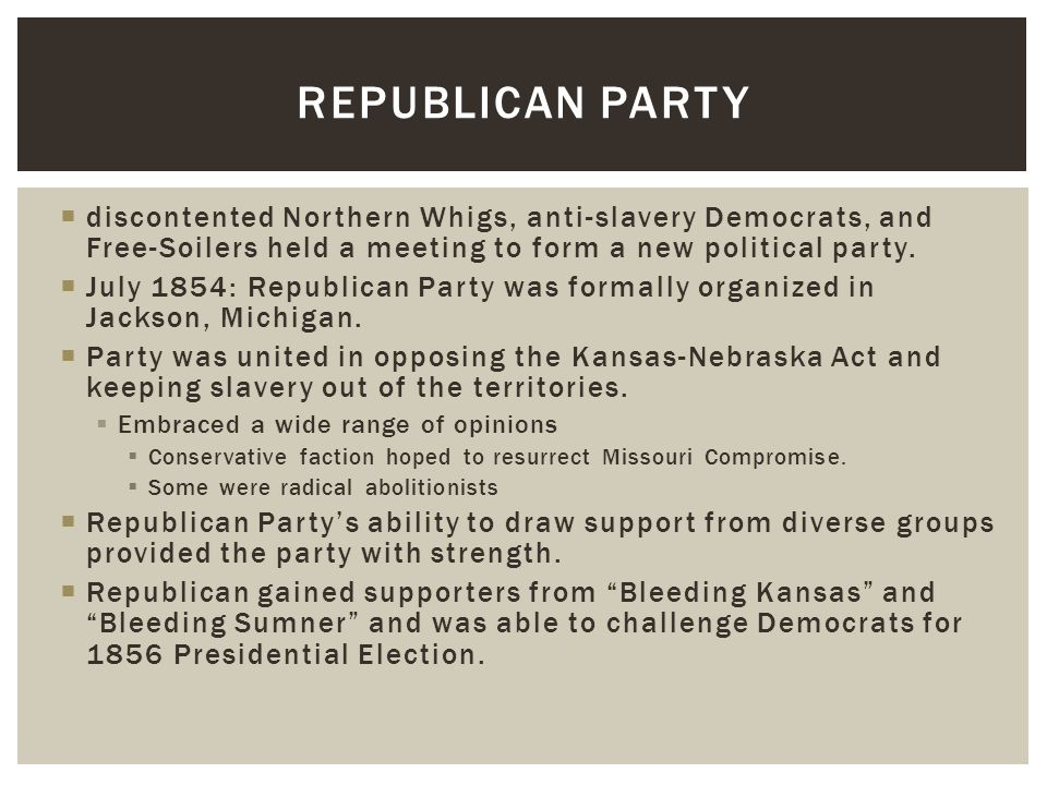 The Birth of the Republican Party - ppt video online download