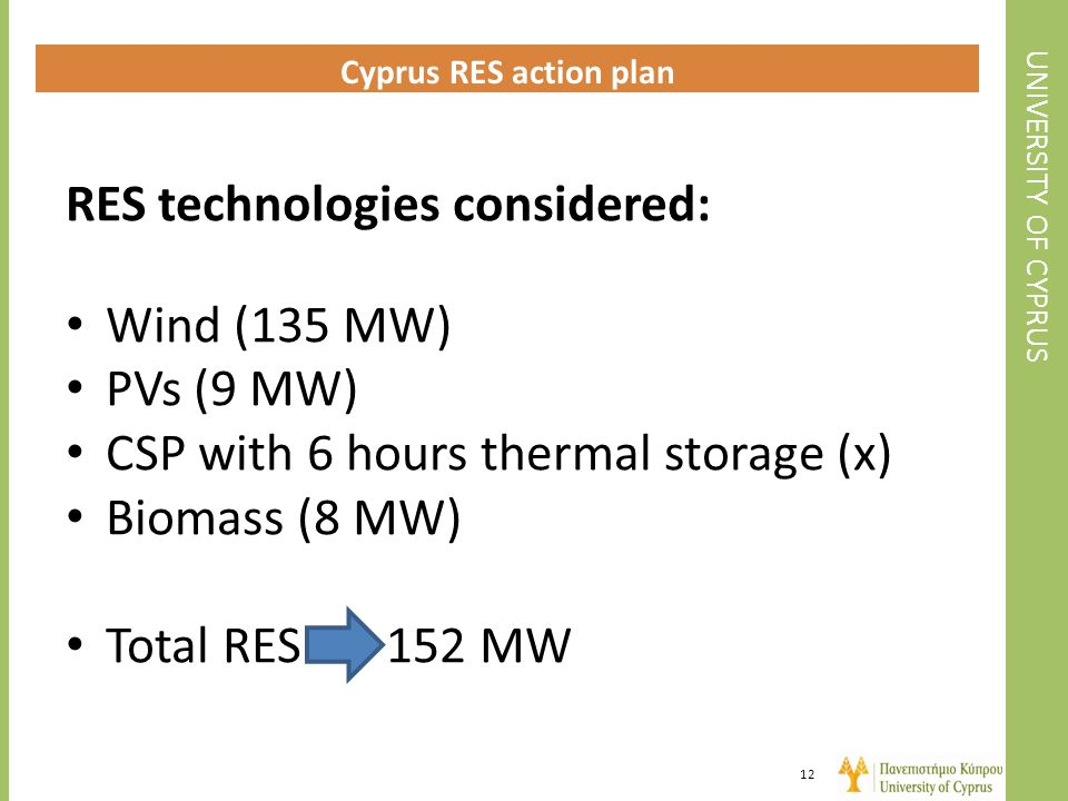 RES technologies considered: Wind (135 MW) PVs (9 MW)