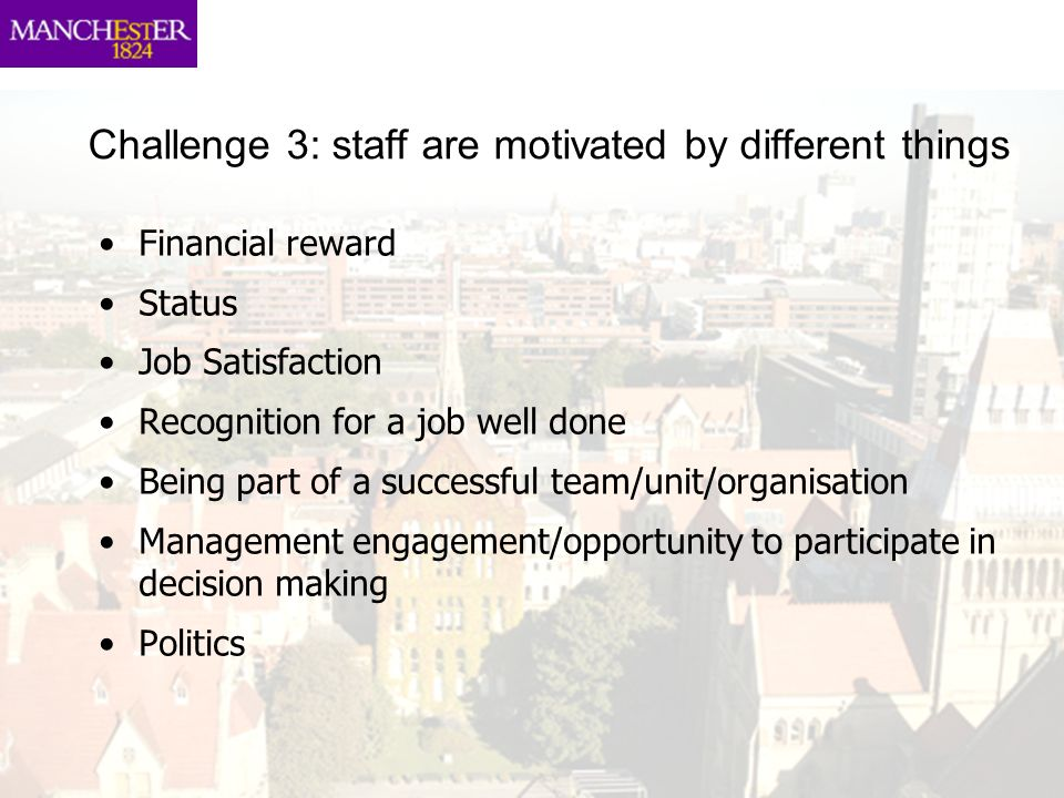 Challenge 3: staff are motivated by different things