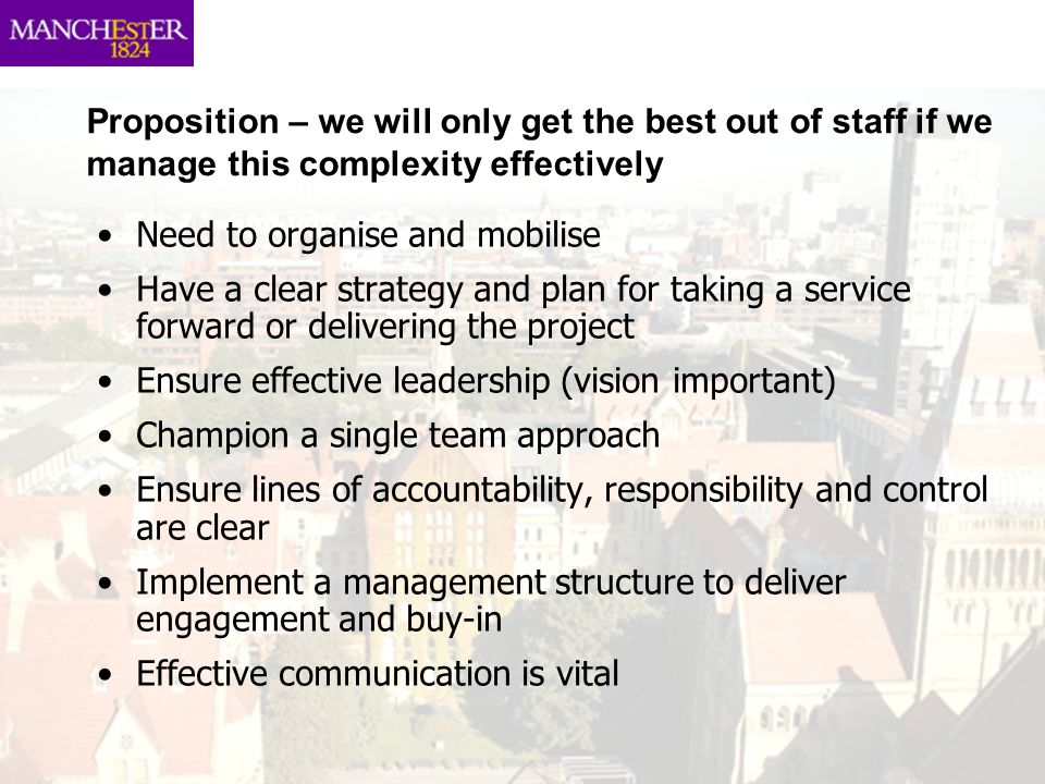 Proposition – we will only get the best out of staff if we manage this complexity effectively