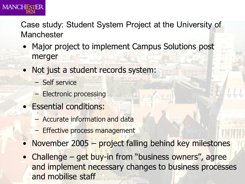 Case study: Student System Project at the University of Manchester