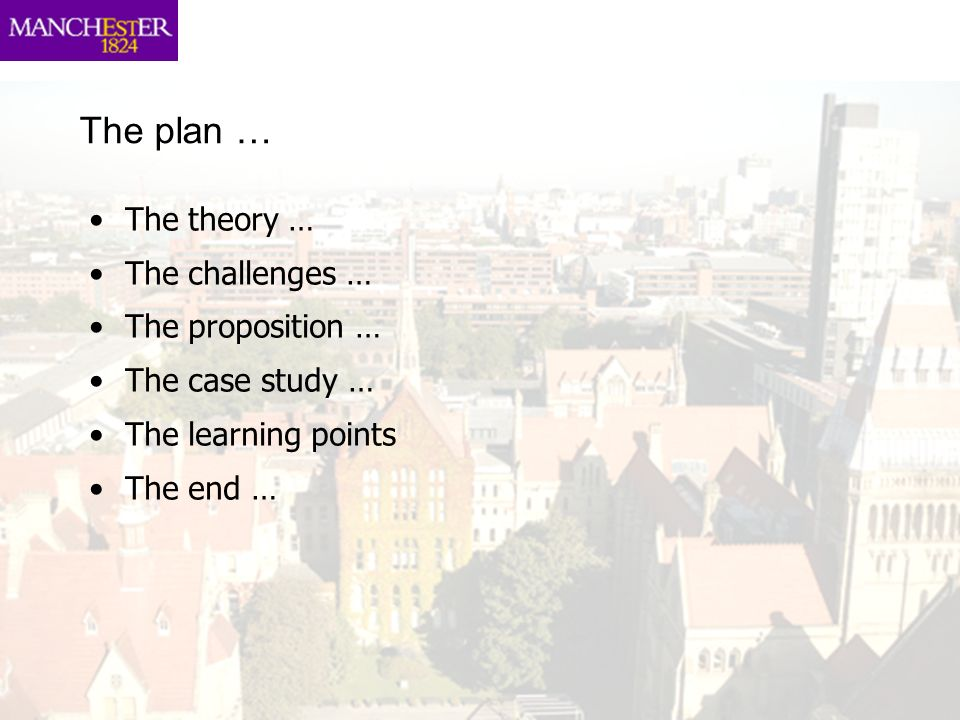 The plan … The theory … The challenges … The proposition …