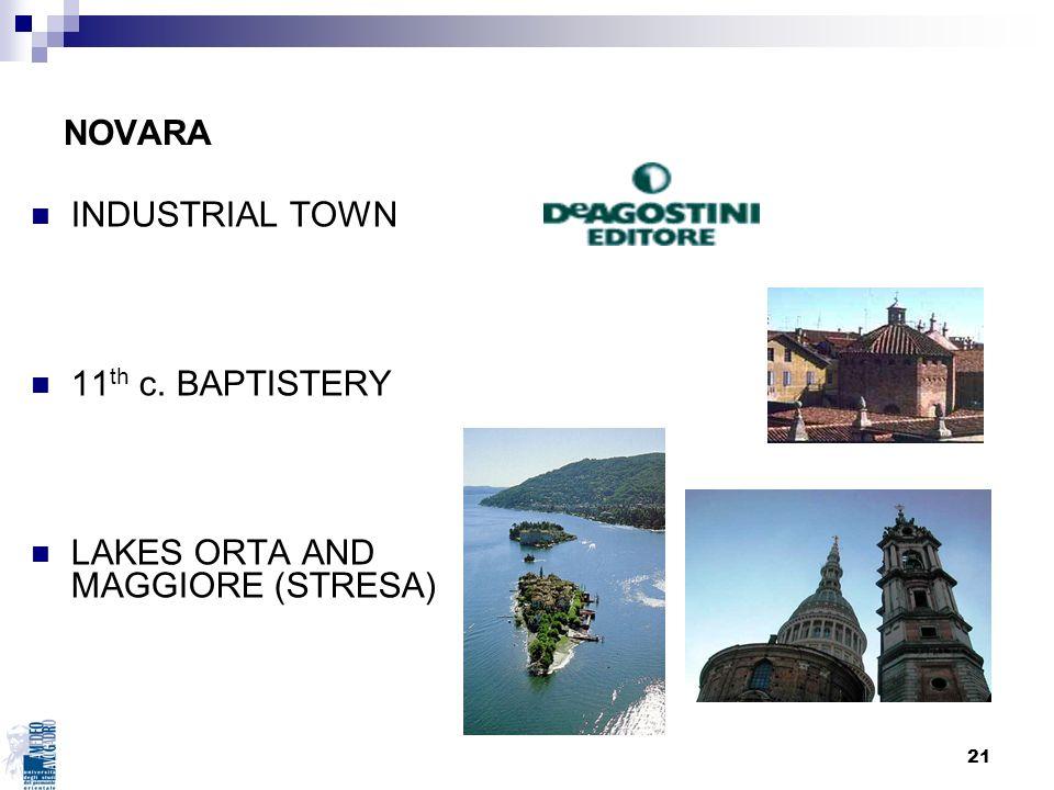 NOVARA INDUSTRIAL TOWN 11th c. BAPTISTERY LAKES ORTA AND MAGGIORE (STRESA)