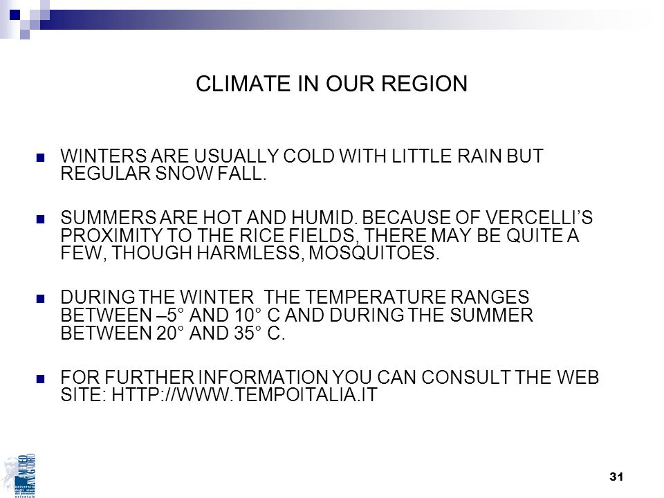 CLIMATE IN OUR REGION WINTERS ARE USUALLY COLD WITH LITTLE RAIN BUT REGULAR SNOW FALL.