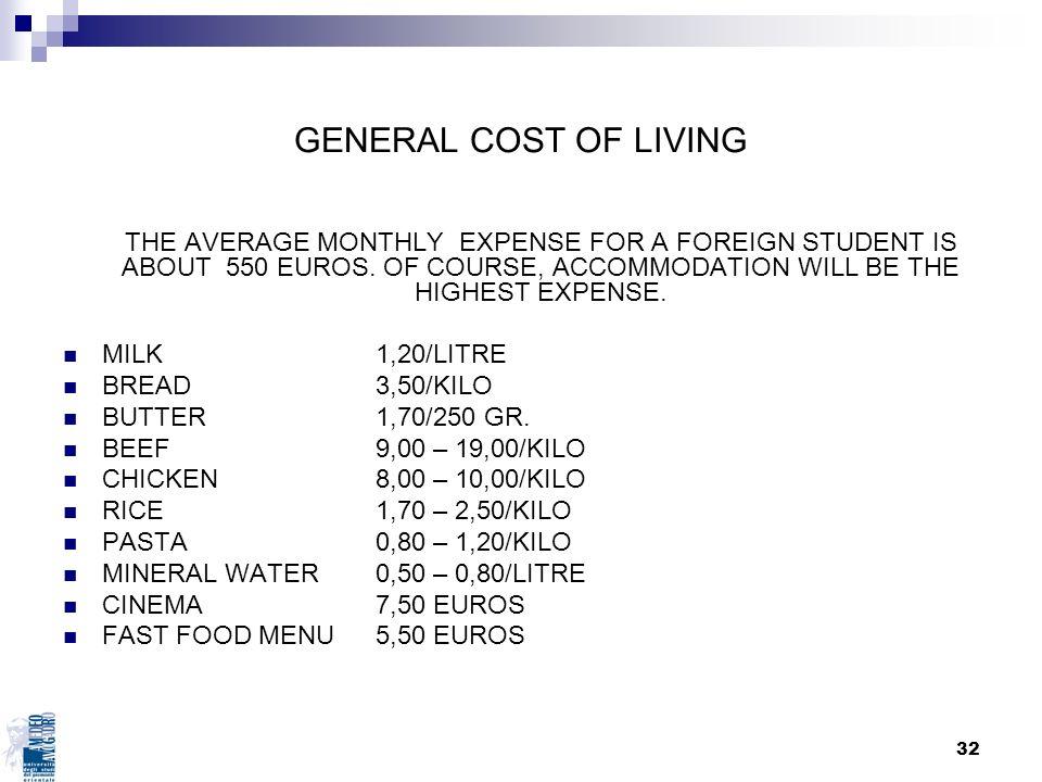 GENERAL COST OF LIVING MILK 1,20/LITRE BREAD 3,50/KILO