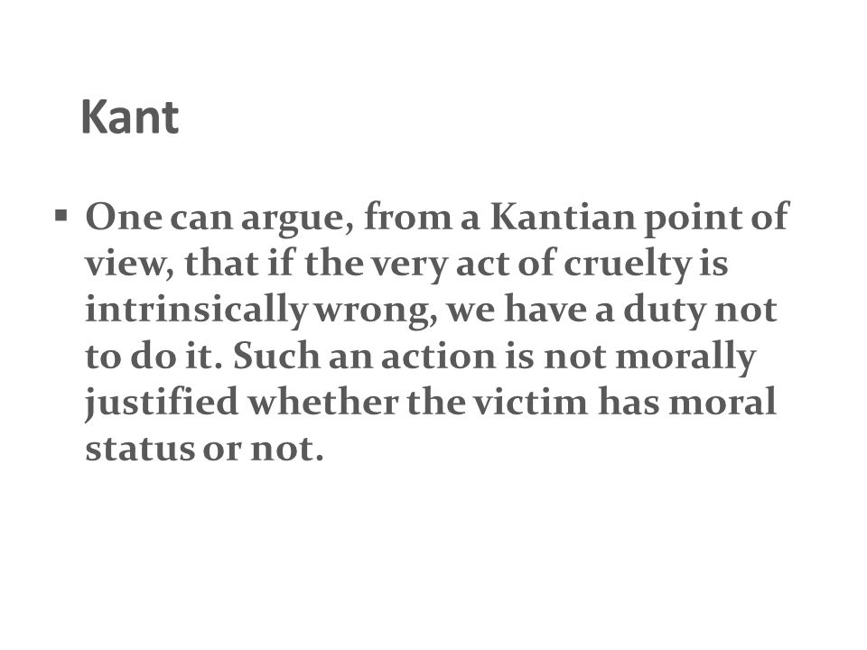 The kantian ethics and utilitarian ethics regarding the moral status of animals