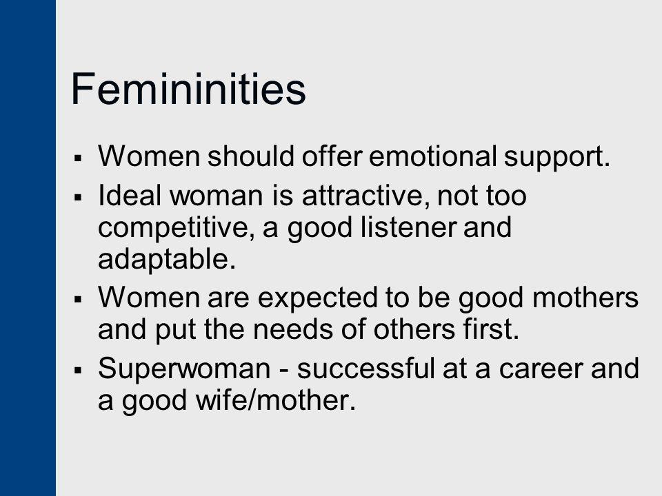 Femininities Women should offer emotional support.