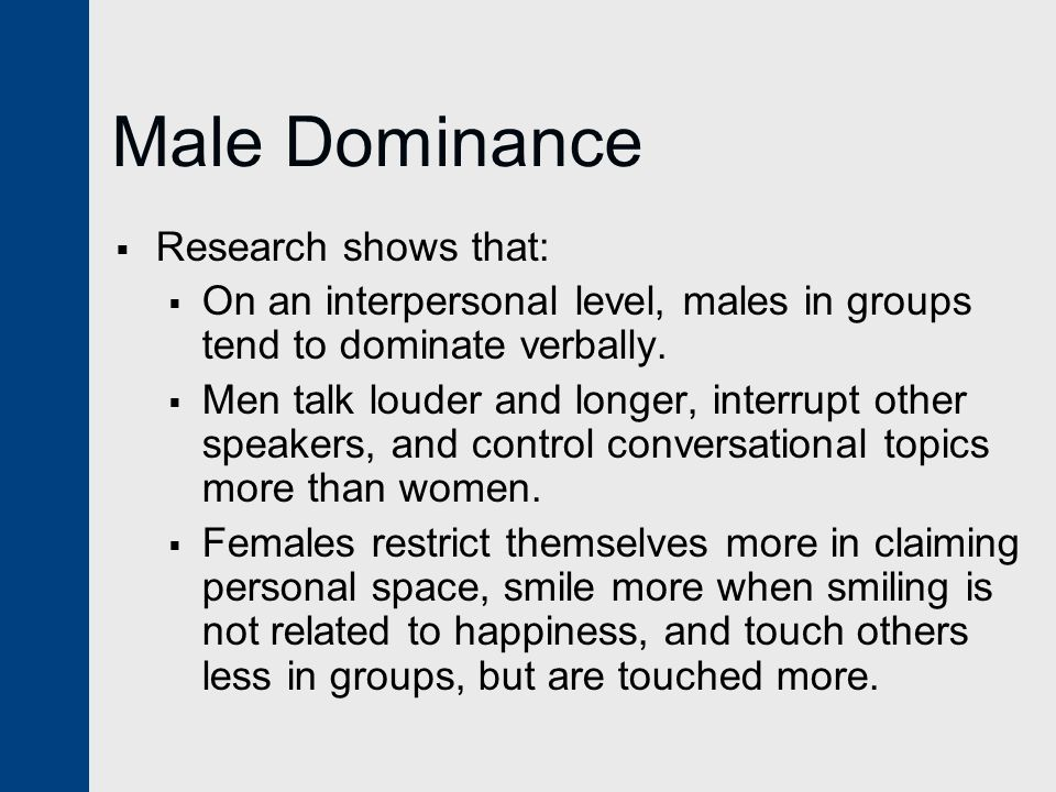 Male Dominance Research shows that: