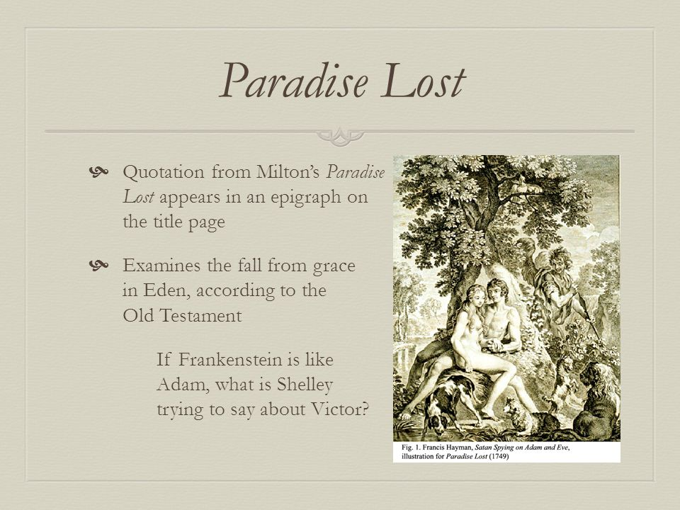 Paradise Lost Quotation from Milton's Paradise Lost appears in an epigraph on the title page.
