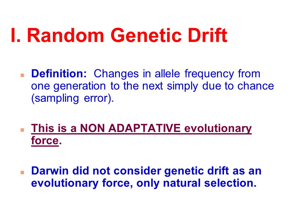 genetic drift as an evolutionary force Biol2007 - inbreeding and neutral evolution so far , we have dealt chiefly with deterministic evolution, via natural selection today , we explore the effects of finite population size and inbreeding on genetic variation, and show that this can lead to random evolutionary change (or drift.